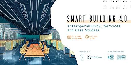Smart Building 4.0 – Interoperability, Services & Case Studies biglietti