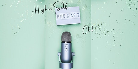 Higher Self Podcast Club tickets