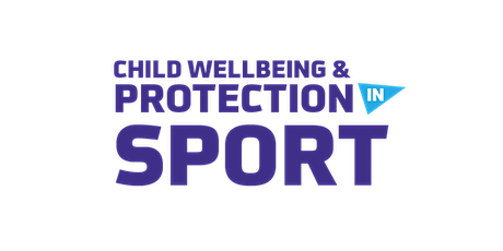 Child Wellbeing and Protection in Sport Course - Virtual Classroom tickets
