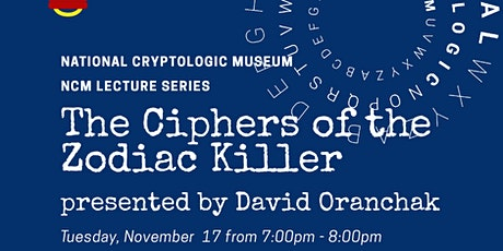 NCM Lecture Series: The Ciphers of the Zodiac Killer tickets