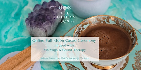 Online Full Moon Cacao Ceremony  infused with  Yin Yoga & Sound Therapy tickets