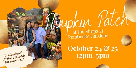 The Pumpkin Patch at the Shops at Pembroke Gardens tickets