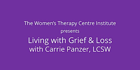 Living with Grief & Loss with Carrie Panzer, LCSW tickets