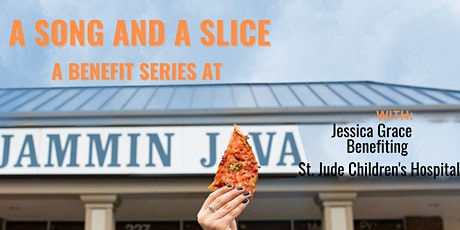 A Song & A Slice: Jessica Grace Benefiting St. Jude Children's Hospital tickets