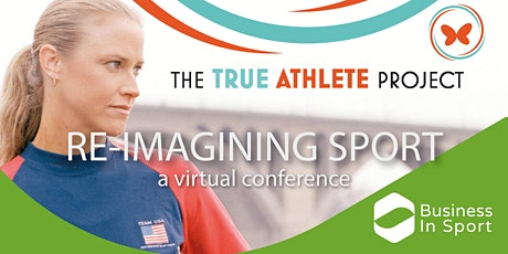 Business in Sport present the True Athlete Project - Re-imagining sport tickets
