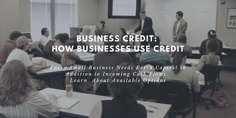 How Businesses Use Credit - FREE VIRTUAL WORKSHOP tickets