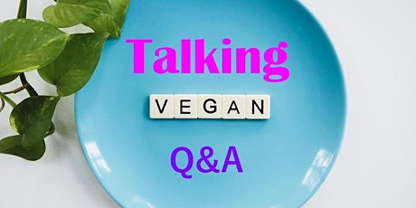 Copy of Talking VEGAN Q&A information session tickets