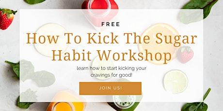 How To Kick The Sugar Habit Workshop tickets