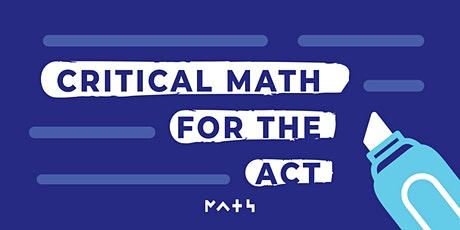 Critical Math for the ACT *Virtual Workshop* tickets