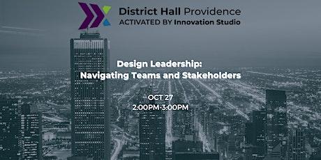 Design Leadership: Navigating Teams and Stakeholders tickets