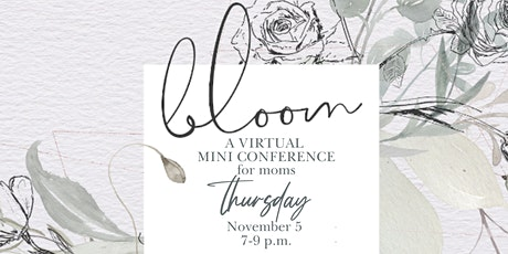 BLOOM 2020: a VIRTUAL Mini Conference for all QC Moms tickets