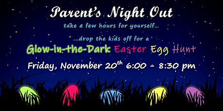 Parent's Night Out & Glow-in-the-Dark Easter Egg Hunt tickets