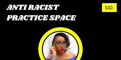 Anti Racist Practice Space tickets