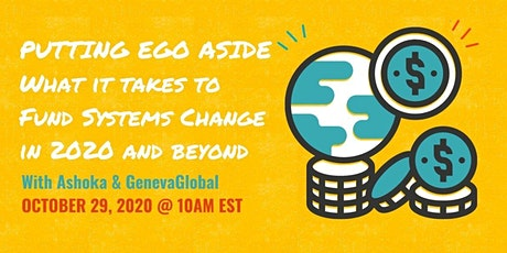 Putting Ego Aside – What it Takes to Fund Systems Change in 2020 and Beyond tickets