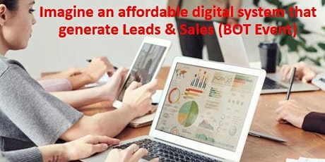 Imagine an affordable digital system tat generate Leads & Sales (BOT Event) tickets