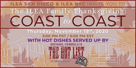 The ILEA Family Thanksgiving: Coast to Coast tickets