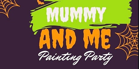 """Mummy and Me"" Paint Party tickets"