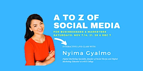 A to Z of SOCIAL MEDIA FOR BUSINESS (5 week live training: Every Saturday!) tickets
