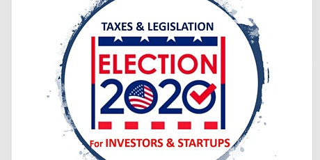 2020 Election: Tax and Legislative Implications for Investors & Startups tickets