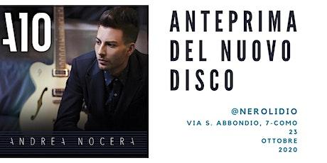 Andrea Nocera - Anteprima disco A10 @ Nerolidio biglietti