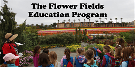 The Flower Fields Educational Field Trips tickets