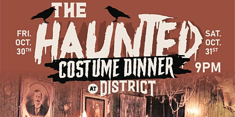 The Haunted Weekend Costume Dinner Party (Friday & Saturday) tickets