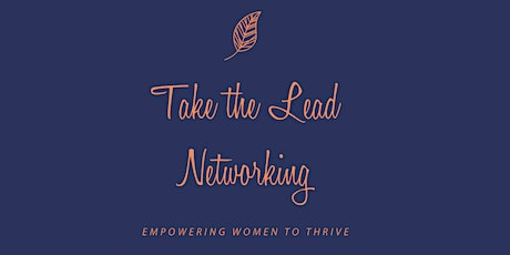Take the Lead Networking -  Balancing your Worth, Work and Self tickets