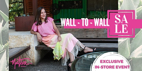 Nativa's 2nd Annual Wall-to-Wall Exclusive Sale Event tickets