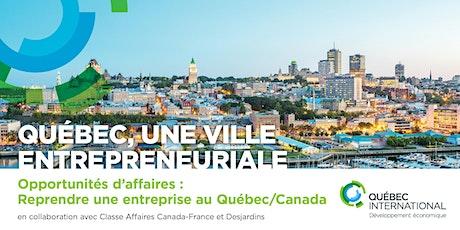 Opportunités d'affaires : Reprendre une entreprise au Québec/Canada billets