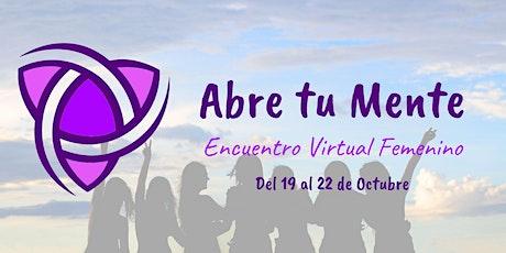 Encuentro Virtual Femenino ¡ABRE TU MENTE! entradas