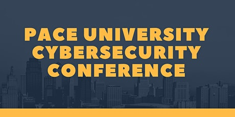Pace University Cybersecurity Conference tickets