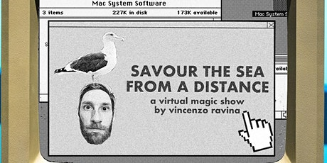 Savour The Sea From a Distance – A Virtual Magic Show By Vincenzo Ravina tickets