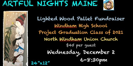 Wood Pallet Lighted Snowmen FUNdraiser for Windham High Project Grad. 2021 tickets