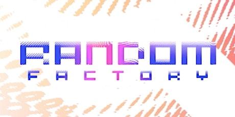 RANDOM FACTORY | VERNISSAGE DE CLOTURE