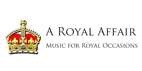 A Royal Affair:  Music for Royal Occasions tickets