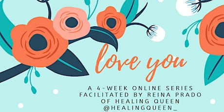 Love You, a 4-week online series facilitated by Reina Prado (July) tickets