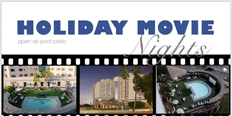 Holiday Movie Nights @ The Hilton Long Beach tickets