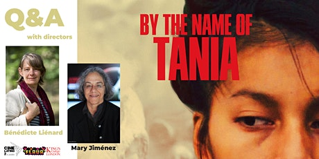 """By the Name of Tania"" – Q&A with directors Mary Jiménez/Bénédicte Liénard tickets"