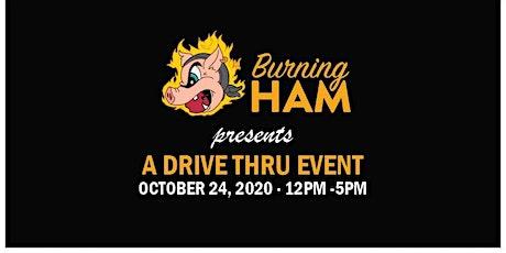 Burning Ham presents A Drive Thru Event tickets