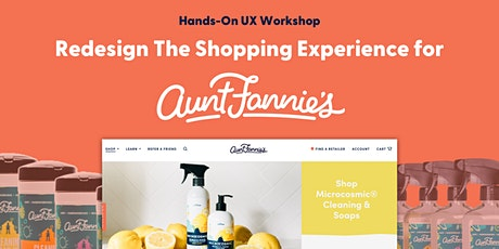 Hands-On UX Research Workshop: E-Commerce Redesign for AuntFannies.com tickets