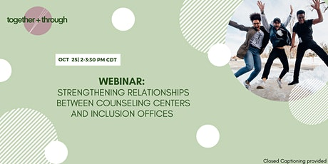Strengthening Relationships between Counseling Centers & Inclusion Offices tickets