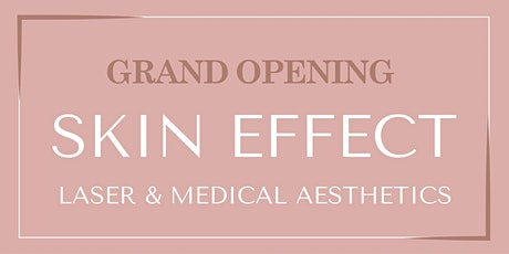 Skin Effect Grand Opening tickets