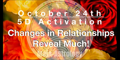 'RELATIONSHIP CHANGES REVEAL MUCH'  OCTOBER 5D ACTIVATION (10.24.20) tickets