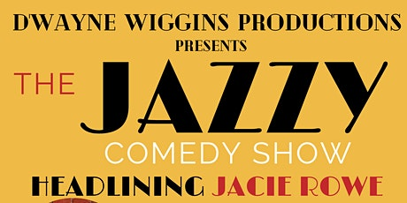 The Virtual Jazzy Comedy Show Day Party headling Jacie Rowe tickets