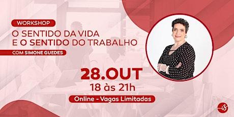 Workshop O SENTIDO DA VIDA E O SENTIDO DO TRABALHO ingressos