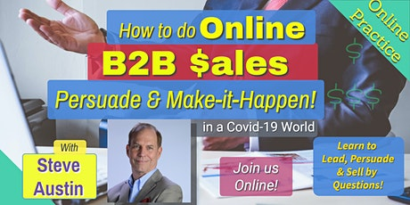 How to do Online B2B Sales & Get Results in a Covid-19 World 12-2pm tickets