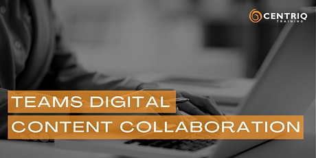 Teams Digital Content Collaboration presented by Centriq tickets