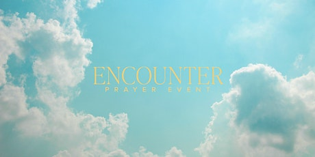 Encounter: Prayer Event tickets