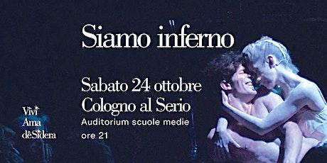 SIAMO INFERNO / Cologo al Serio/Nuova data biglietti