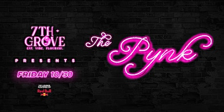 The Pynk presented by 7th + Grove tickets